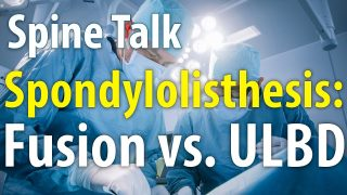 Spondylolisthesis Fusion vs ULBD