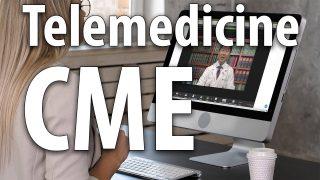 Telemedicine CME's